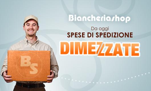 Spese di spedizione dimezzate Biancheriashop.com